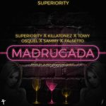 Killatonez Ft. Towy, Osquel Y Sammy & Falsetto – Madrugada
