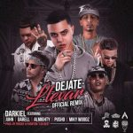 Darkiel Ft. Juhn, Darell, Almighty, Pusho & Miky Woodz – Déjate Llevar (Official Remix)