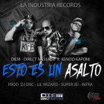 Diem Direct Message Ft. Kendo Kaponi – Esto Es Un Asalto