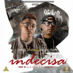Joniel El Lethal Ft. Ñengo Flow – Indecisa