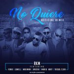 RKM Ft. Yomo, Jowell, Maximan, Javerik, Mario Hart & Trebol Clan – No Quiere (Official Remix)