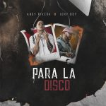Andy Rivera Ft. Jory Boy – Para La Disco