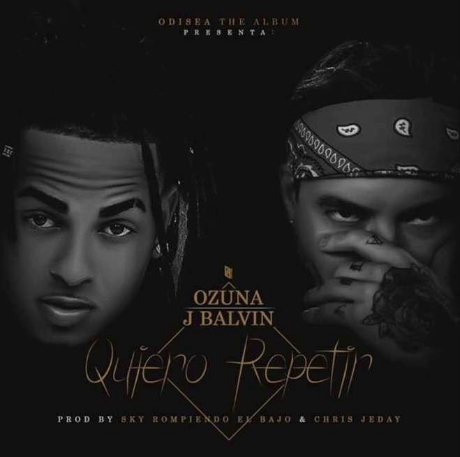Ozuna Ft J Balvin Quiero Repetir Odisea Letra Lyric