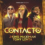 J King y Maximan Ft. Tony Lenta – Contacto
