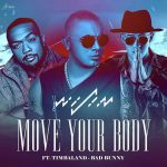 Wisin Ft. Timbaland & Bad Bunny – Move Your Body